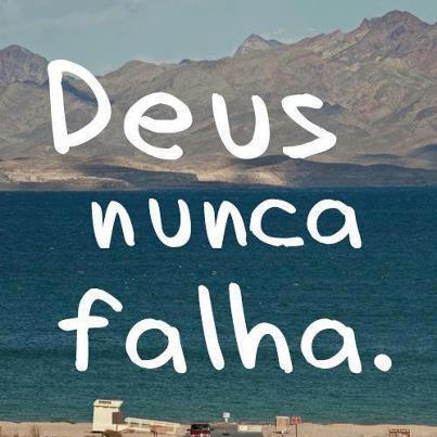 Deus nunca falha!